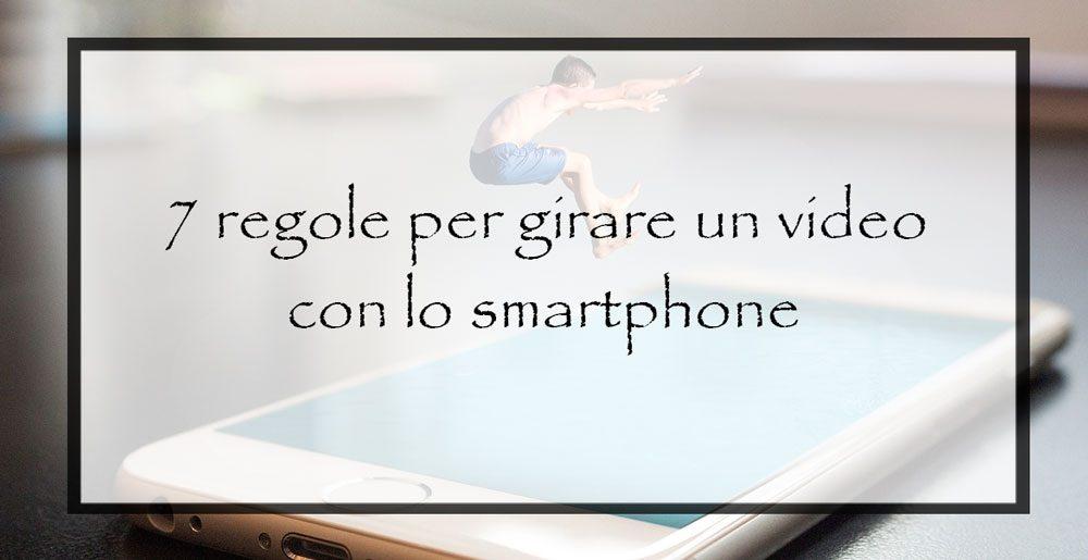 7-regole-per-girare-un-video-con-lo-smartphone