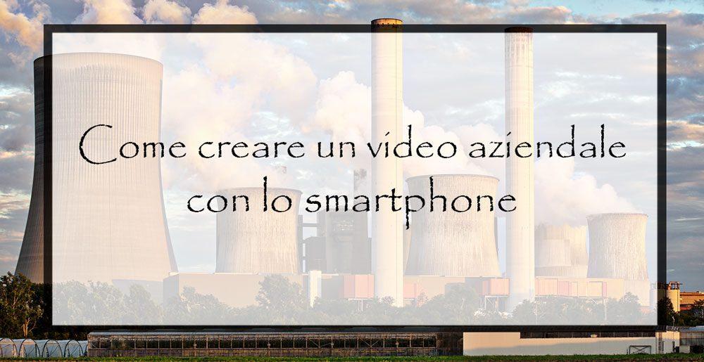 Come-creare-un-video-aziendale-con-lo-smartphone