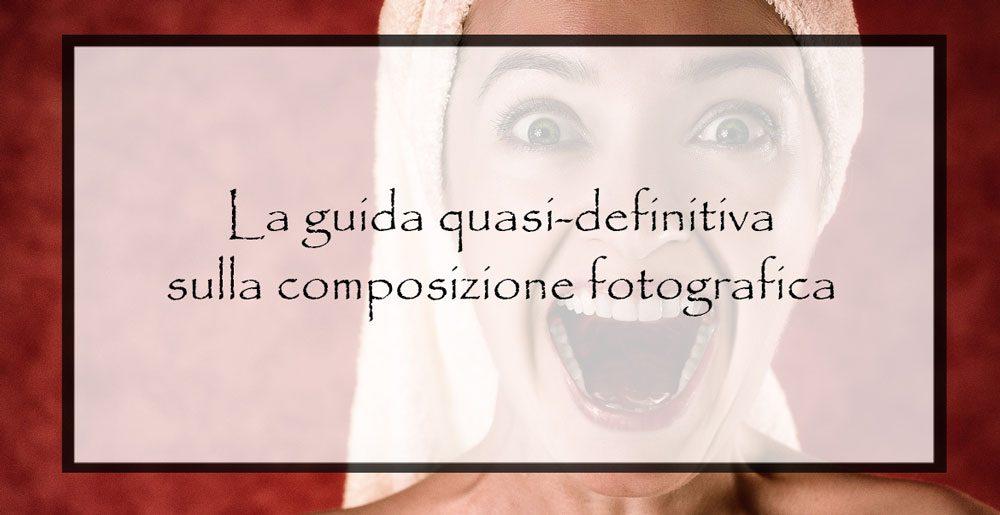 La-guida-quasi-definitva-sulla-composizione-fotografica-2
