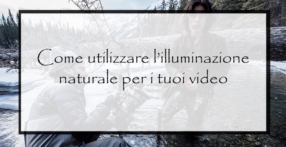 Come-utilizzare-la-luce-naturale-per-i-tuoi-video