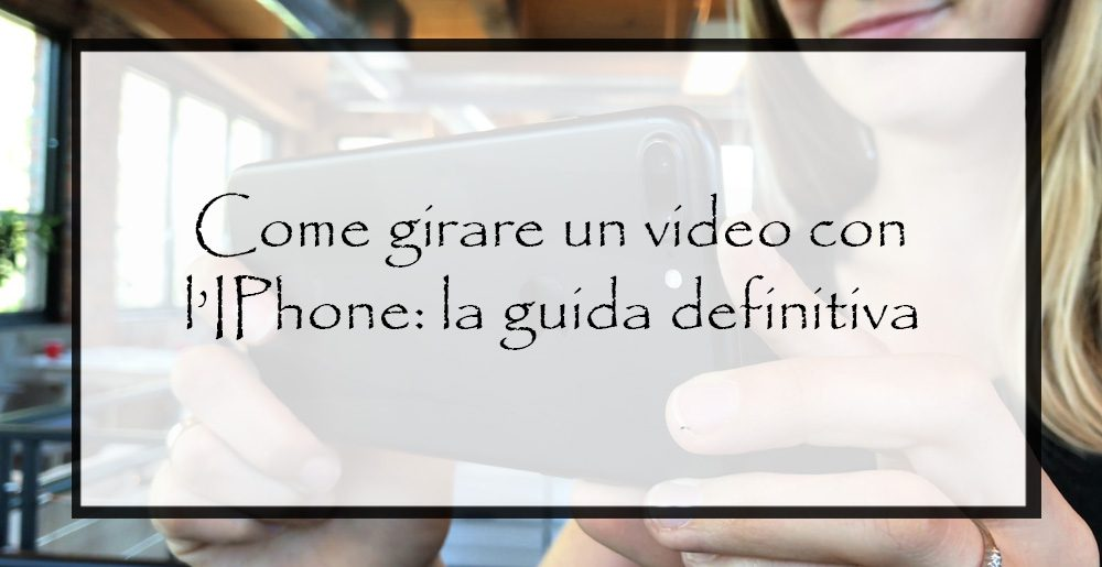 Come-girare-un-video-con-l'IPhone