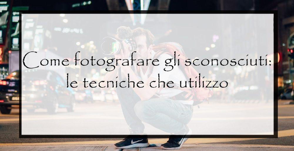 Come-fotografare-gli-sconosciuti