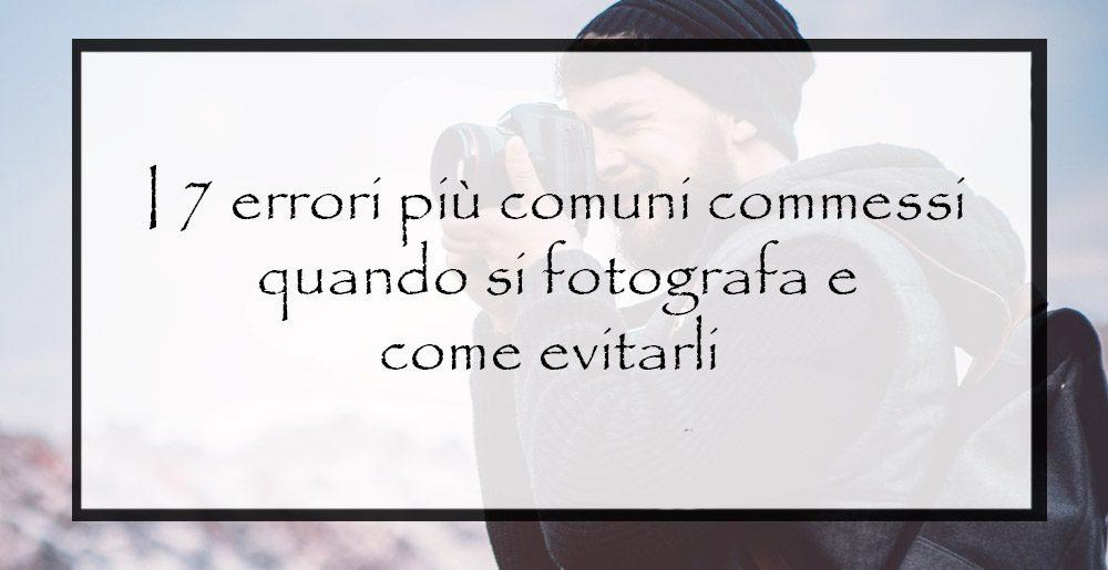 errori-più-comuni-quando-si-fotografa