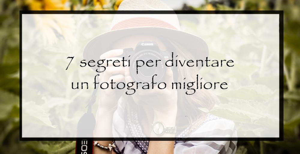 7-segreti-per-diventare-un-fotografo-migliore