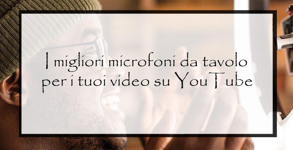 i-migliori-microfoni-da-tavolo-per-i-tuoi-video-su-youtube