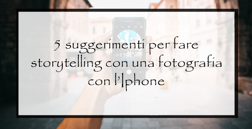 Fare storytelling con una fotografia