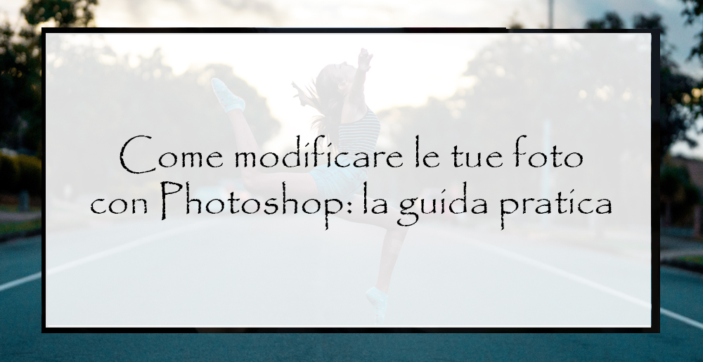 come-modificare-le-foto-con-Photoshop