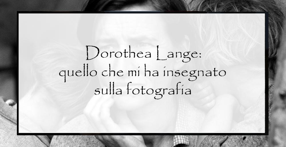 Dorothea-Lange-quello-che-mi-ha-insegnato-sulla-fotografia