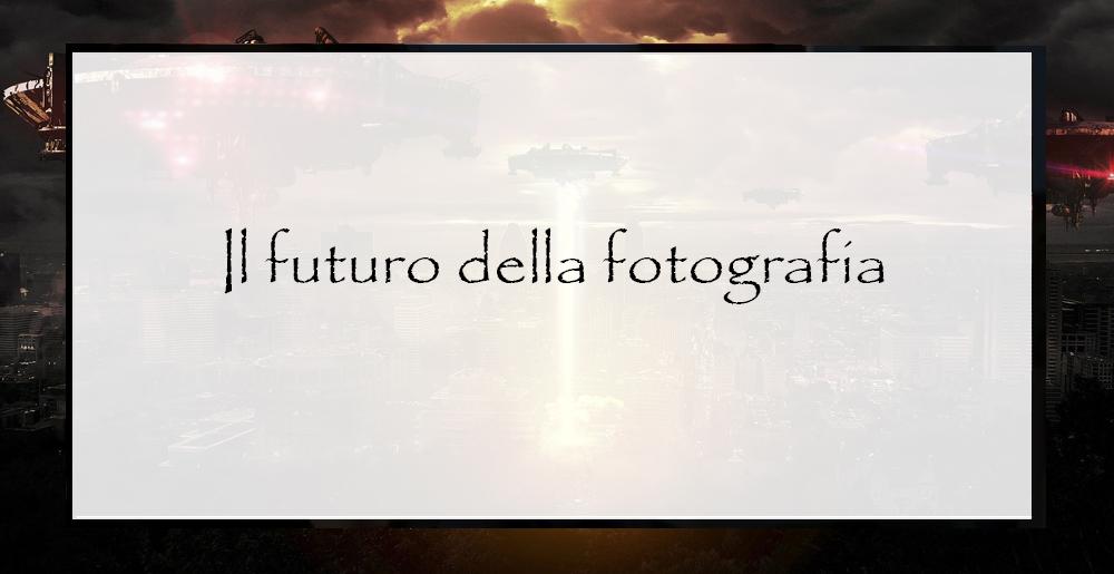 Il-futuro-della-fotografia