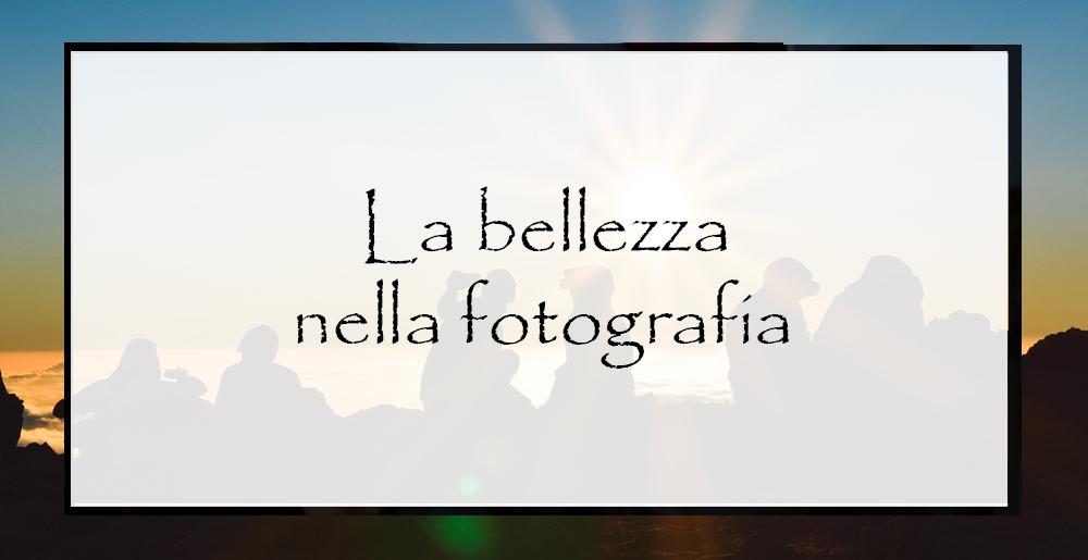 La-bellezza-nella-fotografia