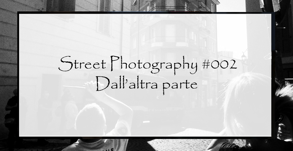 Street-photography-2-dall'altra-parte