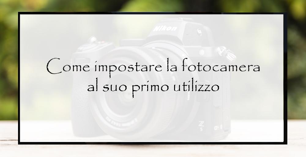 Come-impostare-la-fotocamera-al-suo-primo-utilizzo-2