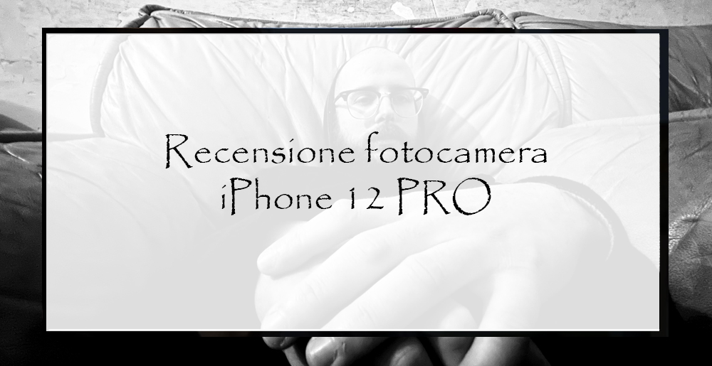 Recensione-fotocamera-iPhone-12Pro