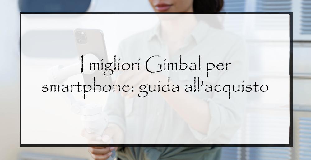 I-migliori-gimbal-per-samrtphone