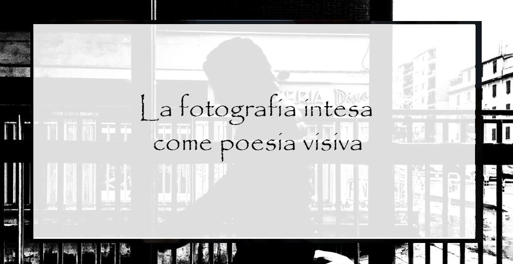 La-fotografia-intesa-come-poesia-visiva