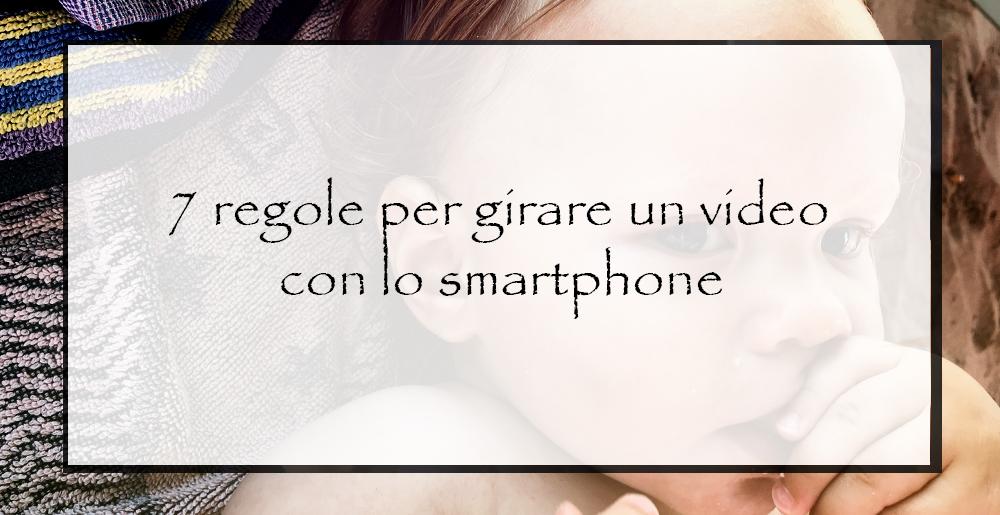 Le-regole-per-girare-un-video-con-lo-smartphone