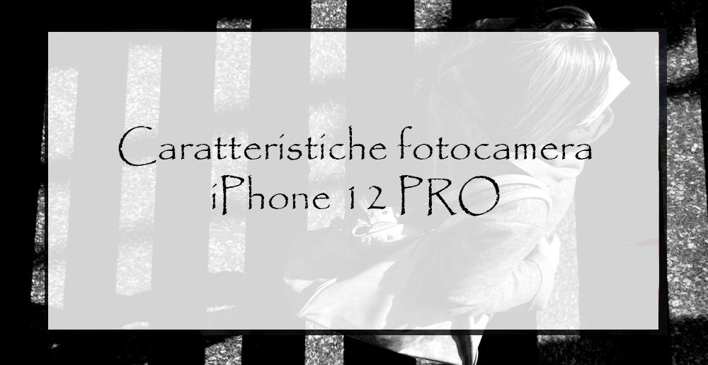 Caratteristiche-fotocamera-iPhone-12PRO
