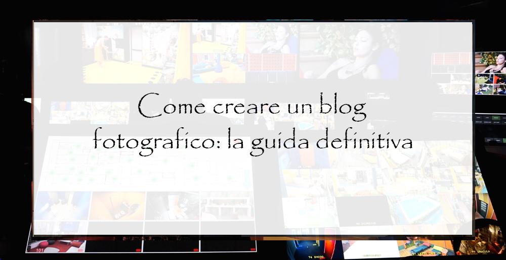 Come-creare-un-blog-fotografic--la-guida-definitiva